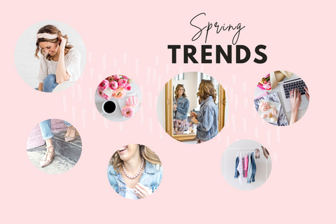 Spring Trends for Your Life