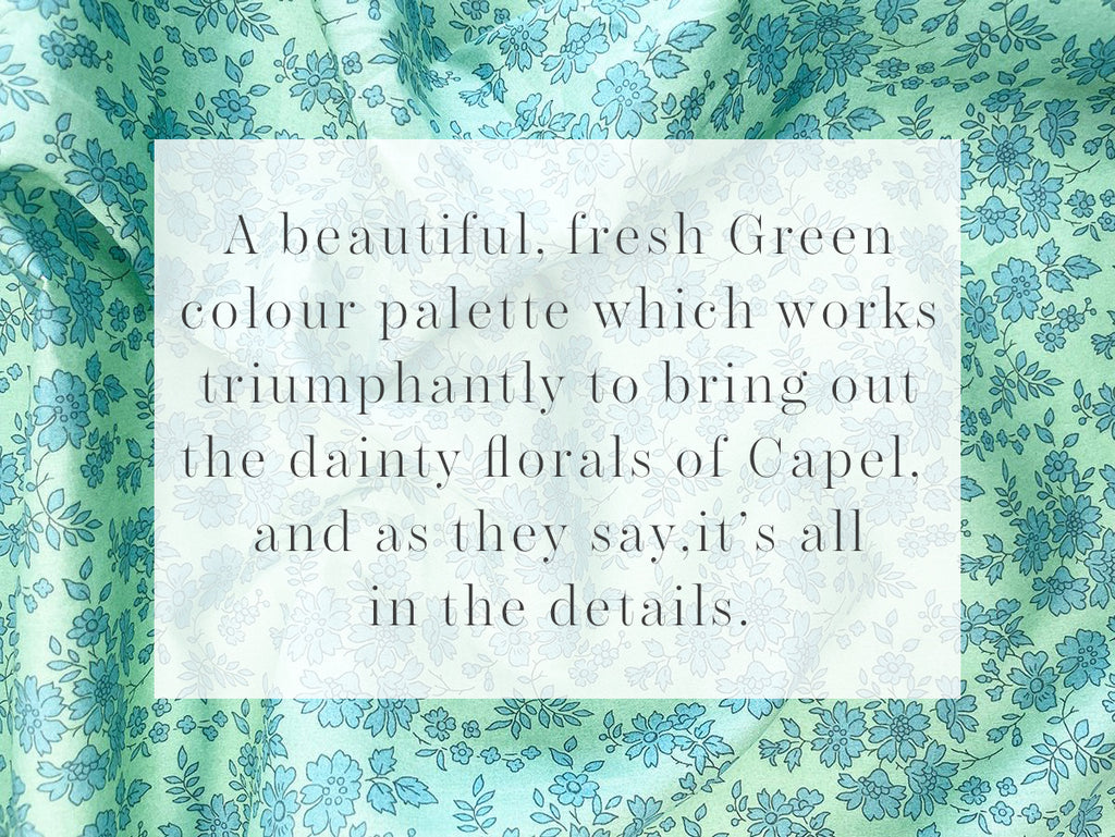 Capel in Green has a beautiful fresh colour palette which works triumphantly to bring out the dainty florals of Capel, and as they say, it's all in the details.