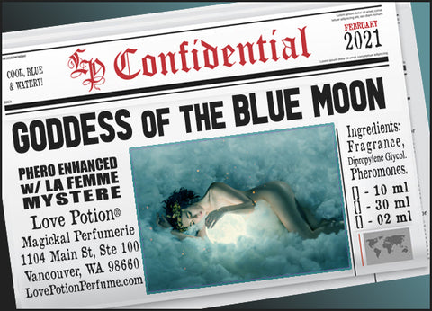 Goddess of the Blue Moon w/ La Femme Mystere ~ Pherotine 2021 ~ Phero Enhanced Fragrance for Women