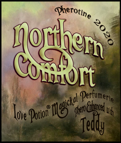 Northern Comfort w/ Teddy BB ~ Pherotine 2020 ~ Phero Enhanced Fragrance for Everyone