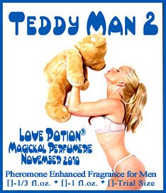 Love Potion: Teddy Man fragrance label, featuring hot chick in her underwear, kissing a teddy bear.