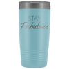 Vacuum Tumbler 20 Ounce Stay Fabulous in Light Blue