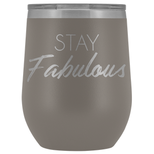 Wine Tumbler Stay Fabulous in Pewter