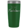 Vacuum Tumbler 20 Ounce Stay Fabulous in Green