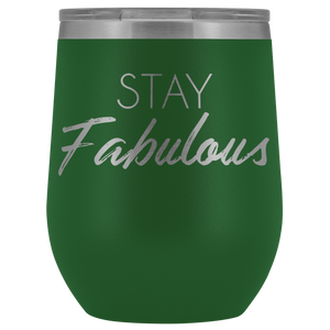 Wine Tumbler Stay Fabulous in Green