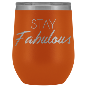 Wine Tumbler Stay Fabulous in Orange