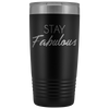 Vacuum Tumbler 20 Ounce Stay Fabulous in Black