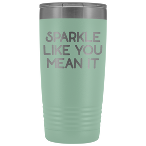 Vacuum Tumbler 20 Ounce Sparkle Like You Mean It in Teal