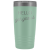 Vacuum Tumbler 20 Ounce Hello Gorgeous in Teal