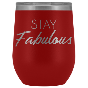 Wine Tumbler Stay Fabulous in Red