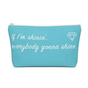 Makeup Bag If I'm Shinin', Everybody Gonna Shine Large Back