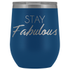 Wine Tumbler Stay Fabulous in Blue