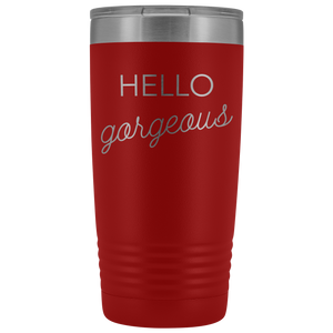 Vacuum Tumbler 20 Ounce Hello Gorgeous in Red