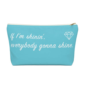 Makeup Bag If I'm Shinin', Everybody Gonna Shine Large Front