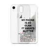 Silver Phone Case My Phone Is So Glam It Sweats Glitter