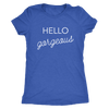 Tee Hello Gorgeous in Vintage Royal Blue