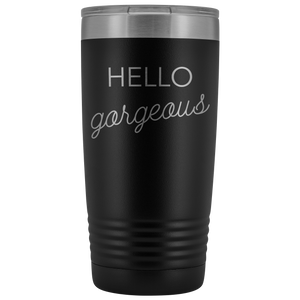 Vacuum Tumbler 20 Ounce Hello Gorgeous in Black