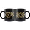 Black Mug Sparkle Like You Mean It Front and Back