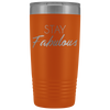 Vacuum Tumbler 20 Ounce Stay Fabulous in Orange