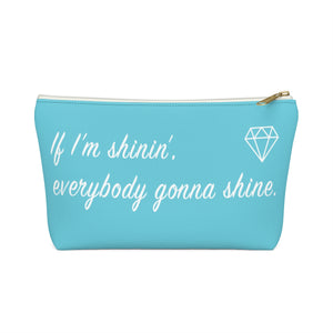 Makeup Bag If I'm Shinin', Everybody Gonna Shine Small Front