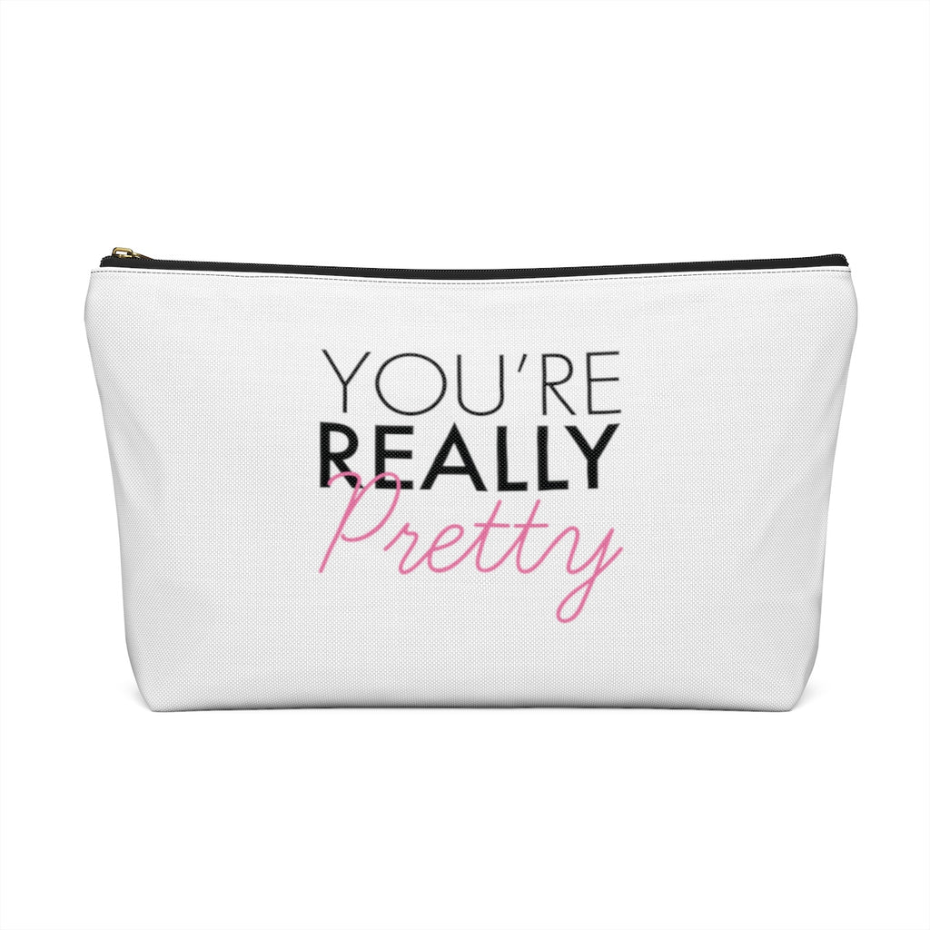 Makeup Bag You're Really Pretty Large Back