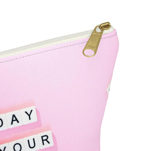 Makeup Bag Today Is Your Day - You Can Do It Small Close Up