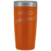Vacuum Tumbler 20 Ounce Hello Gorgeous in Orange