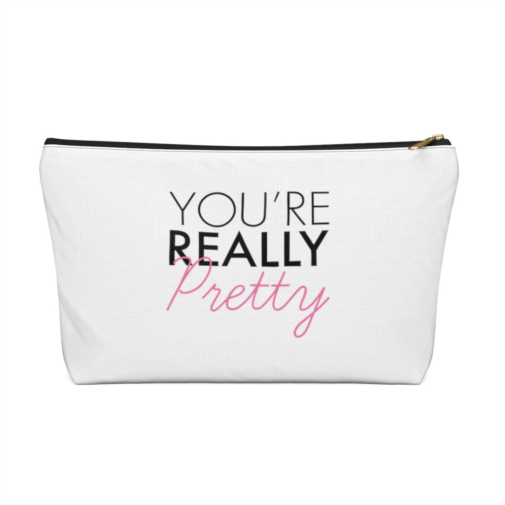 Makeup Bag You're Really Pretty Large Front