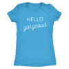 Tee Hello Gorgeous in Vintage Turquoise