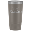 Vacuum Tumbler 20 Ounce Stay Fabulous in Pewter