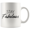 White Mug Stay Fabulous