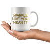 Mug Sparkle Like You Mean It in White