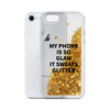 Gold Liquid Glitter Phone Case My Phone Is So Glam It Sweats Glitter
