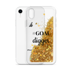 Gold Glitter iPhone Case GOAL digger