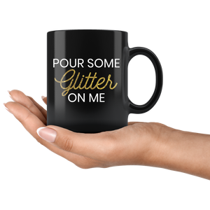 Mug Pour Some Glitter On Me in Black