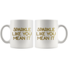 White Mug Sparkle Like You Mean It Front and Back