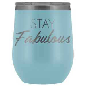 Wine Tumbler Stay Fabulous in Light Blue