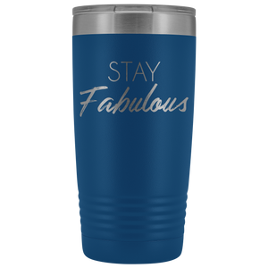 Vacuum Tumbler 20 Ounce Stay Fabulous in Blue