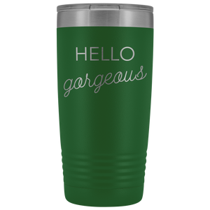 Vacuum Tumbler 20 Ounce Hello Gorgeous in Green