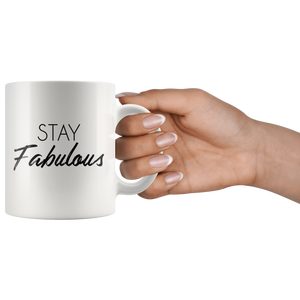 White Mug Stay Fabulous Front
