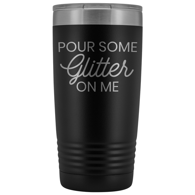 Vacuum Tumbler 20 Ounce Pour Some Glitter On Me in Light Purple