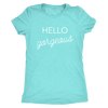 Tee Hello Gorgeous in Tahiti Blue