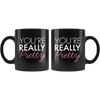 Black Mug You're Really Pretty Front and Back