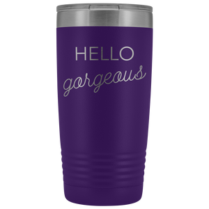 Vacuum Tumbler 20 Ounce Hello Gorgeous in Purple