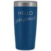 Vacuum Tumbler 20 Ounce Hello Gorgeous in Blue