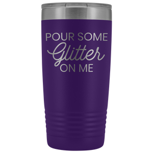 Vacuum Tumbler 20 Ounce Pour Some Glitter On Me in Purple