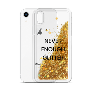 Gold Phone Case Never Enough Glitter
