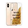 Gold Glitter Phone Case Never Enough Glitter