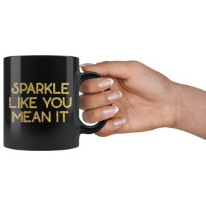 Black Mug Sparkle Like You Mean It Front