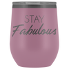 Wine Tumbler Stay Fabulous in Light Purple